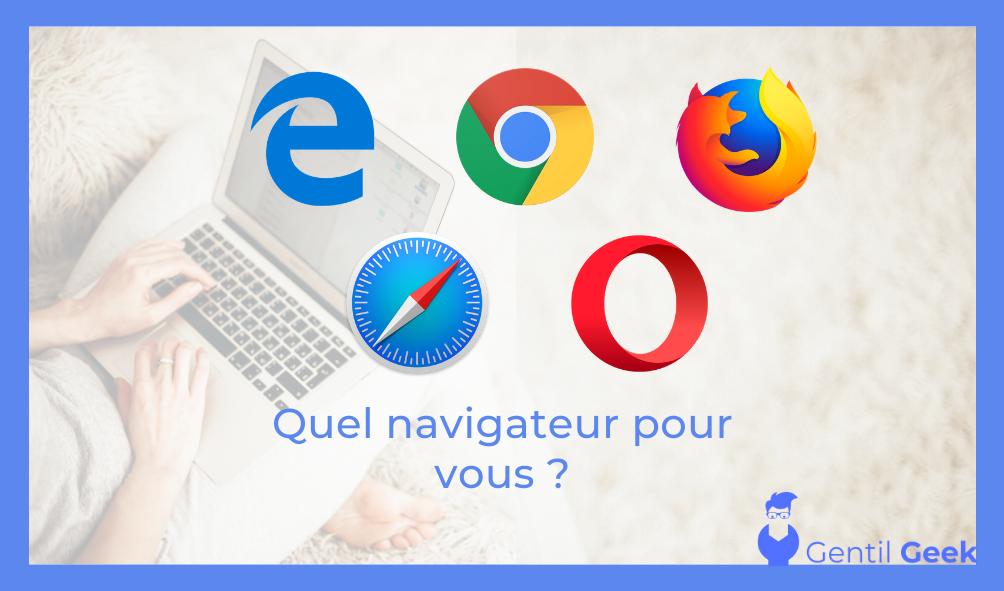 Quel navigateur web vous correspond le mieux ?